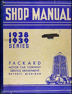 1938-1939 Packard Shop Manual Original - All Models