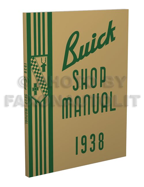 1938 Buick Shop Manual Reprint -- all models