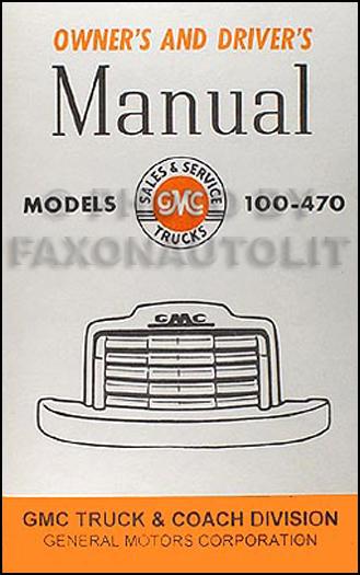 1947 1948 gmc fc ff 100 470 pickup truck reprint owner s manual rh faxonautoliterature com gmc owners manual online gmc owners manual cover