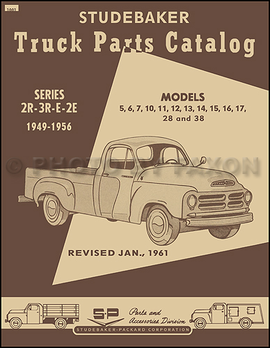 1949-1956 Studebaker Pickup Truck Reprint Parts Book 2R 3R E 2E