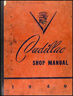 1949 Cadillac Shop Manual Original for all models