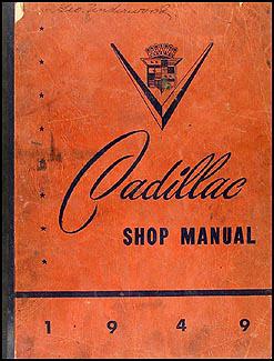 1949 Cadillac Shop Manual Original for all models