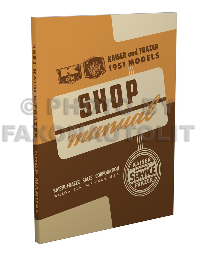 1951 kaiser frazer repair shop manual reprint rh faxonautoliterature com