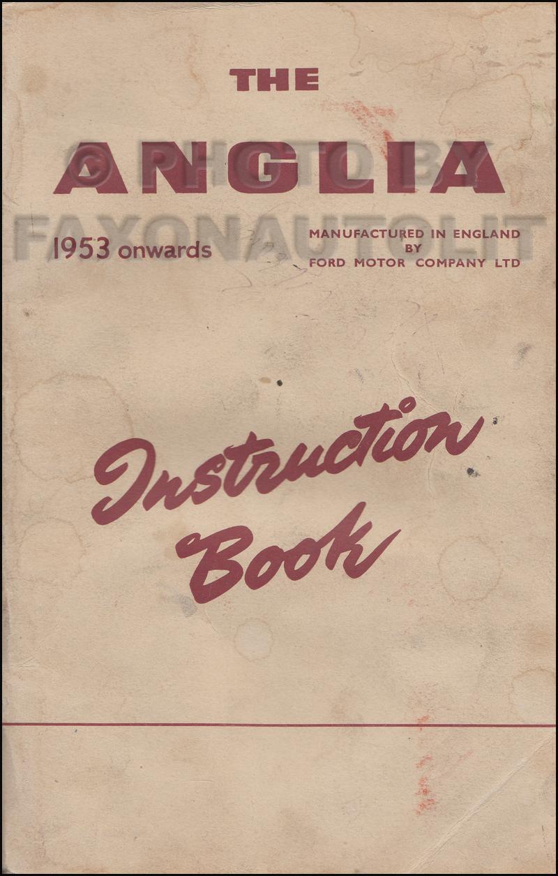 1953 1958 ford anglia owner s manual original rh faxonautoliterature com ford anglia 105e owners workshop manual ford anglia haynes manual