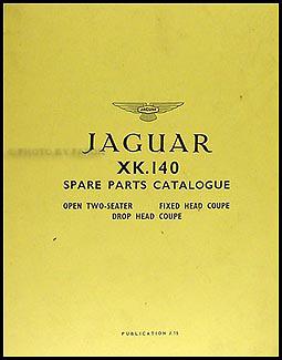 1954 1957 jaguar xk 140 repair shop manual original supplement xk140 1954 1957 jaguar xk140 parts book reprint