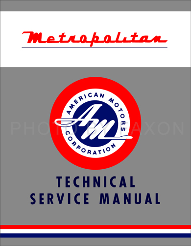 1954 nash metropolitan repair shop manual original 1954 1962 metropolitan repair shop manual original
