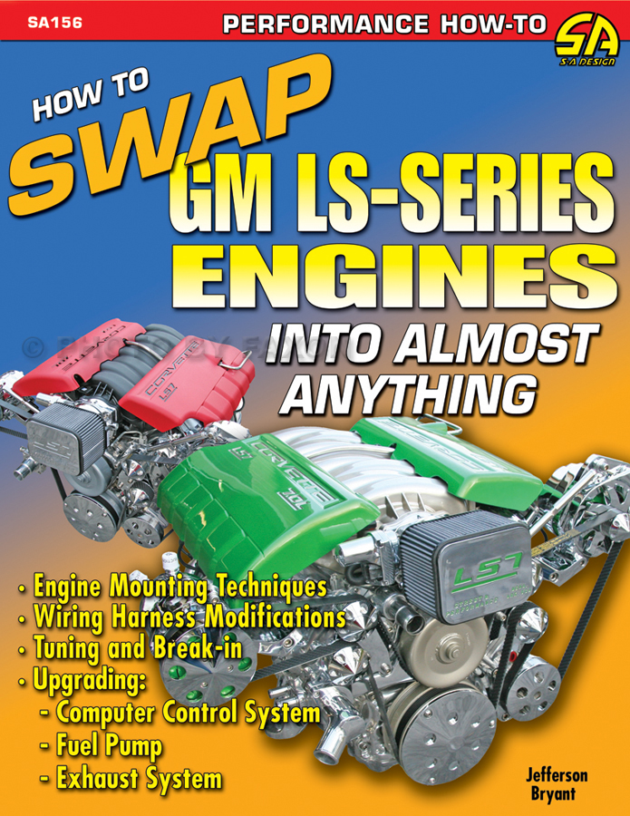 How To Swap GM LS- Series Engines Into Almost Anything