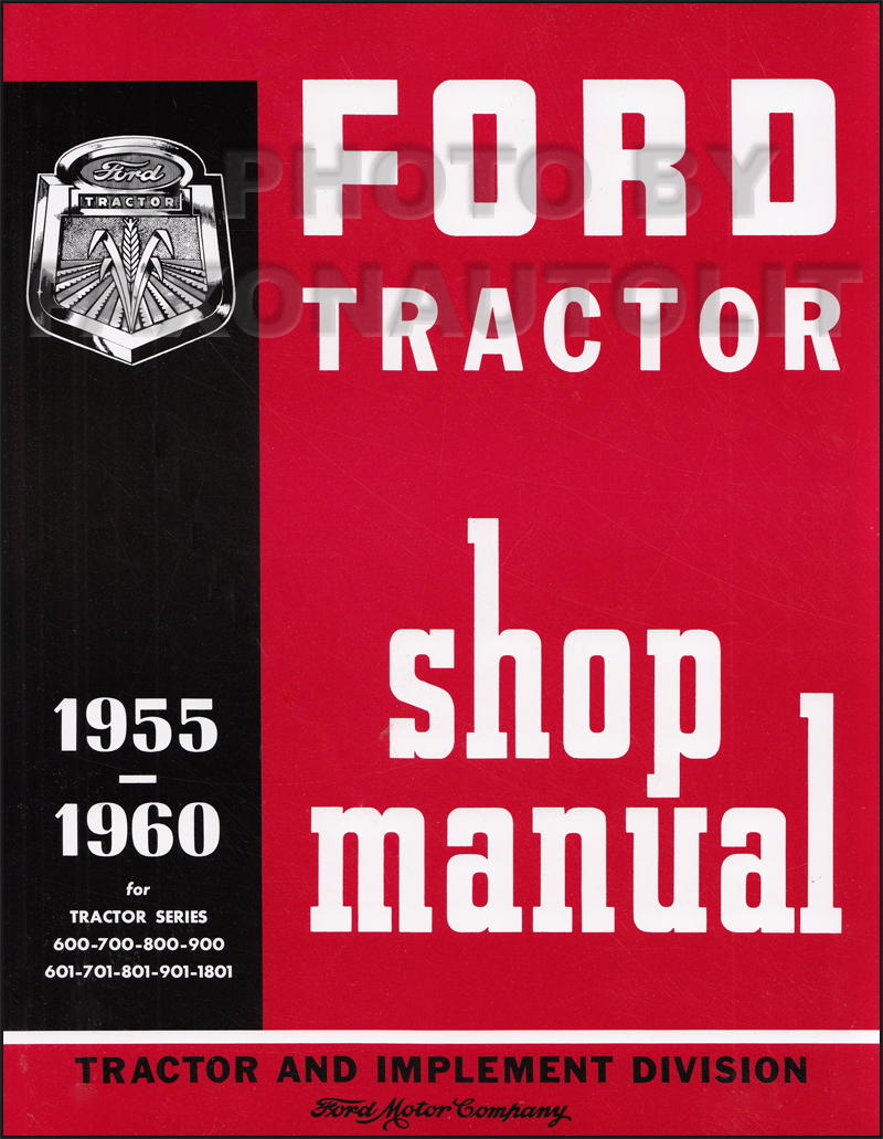 1960 Ford Tractor Wiring Diagram Schematics 600 1955 Thru 901 Series Repair Shop Manual Reprint John Deere Delphi Radio