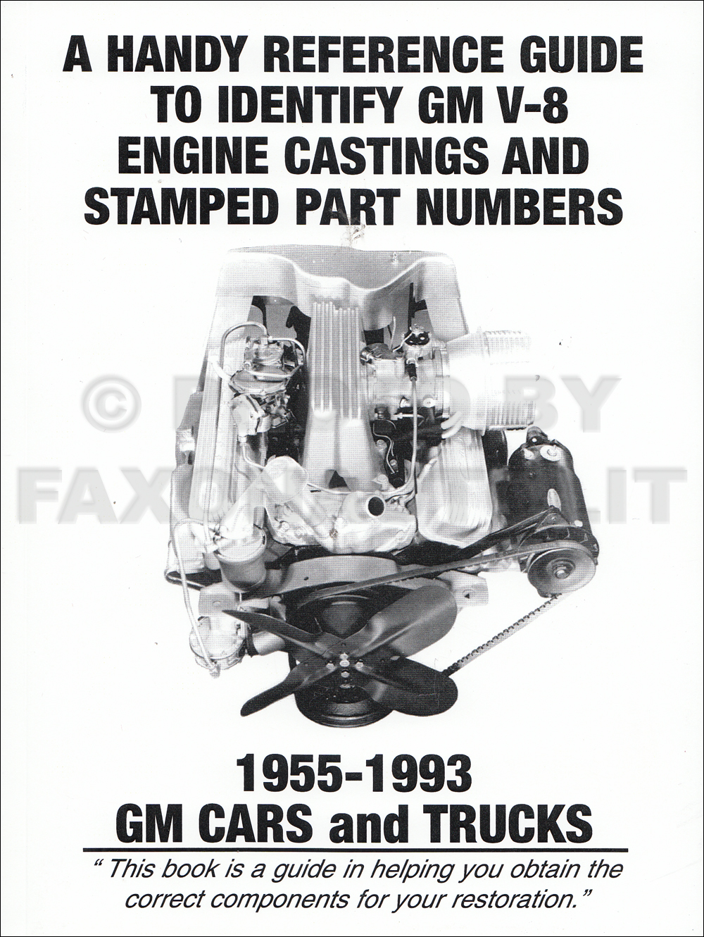 1955-1993 Handy Reference Guide to Identify Chevy V-8 Engine Castings and Stamped Part Numbers