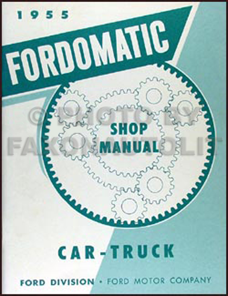 Search 1956 Ford Mainline Wiring Diagram 1955 Fordomatic Transmission Repair Shop Manual Reprint