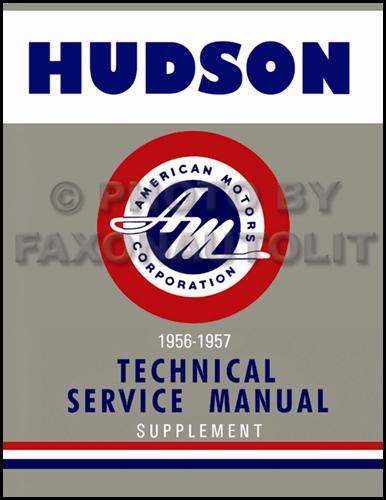 1956 1957 hudson hornet wasp repair shop manual reprint supplement rh faxonautoliterature com 1952 Hudson 1957 Hudson Interior
