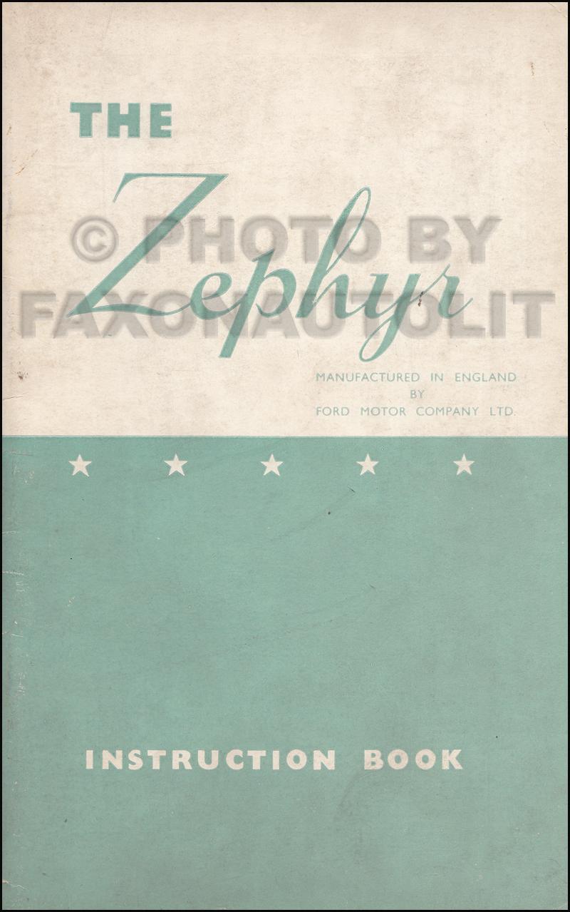 1956 1959 ford zephyr owner s manual original rh faxonautoliterature com zephyr hood user manual zephyr user guide