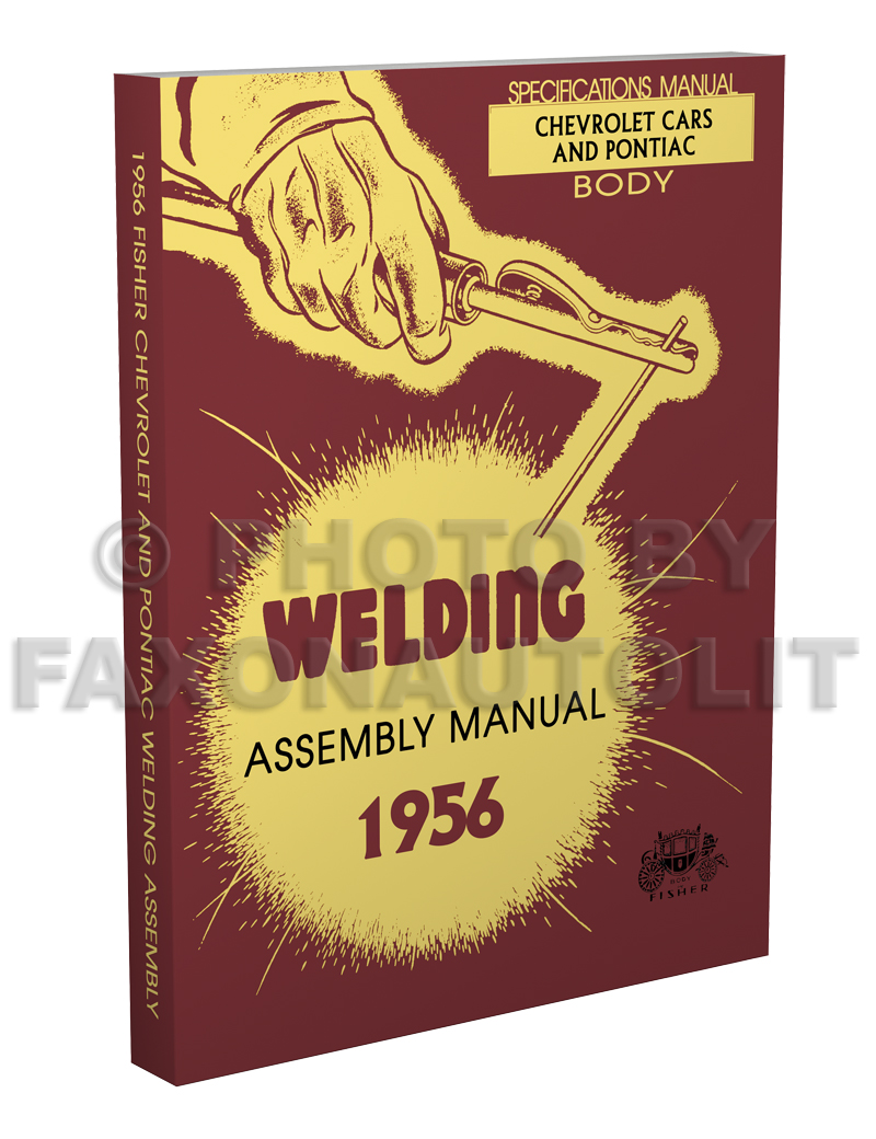1956 Chevrolet Pontiac Fisher Body Welding Assembly Manual Reprint Wiring Diagram For 1955 Passenger Car Convertible