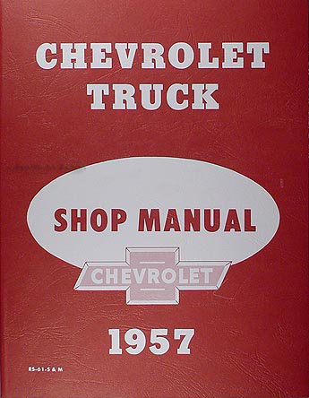1957 Chevrolet Pickup & Truck Shop Manual Reprint