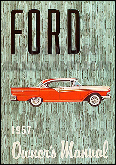 Search 1957 ford car reprint owners manual all models publicscrutiny Images