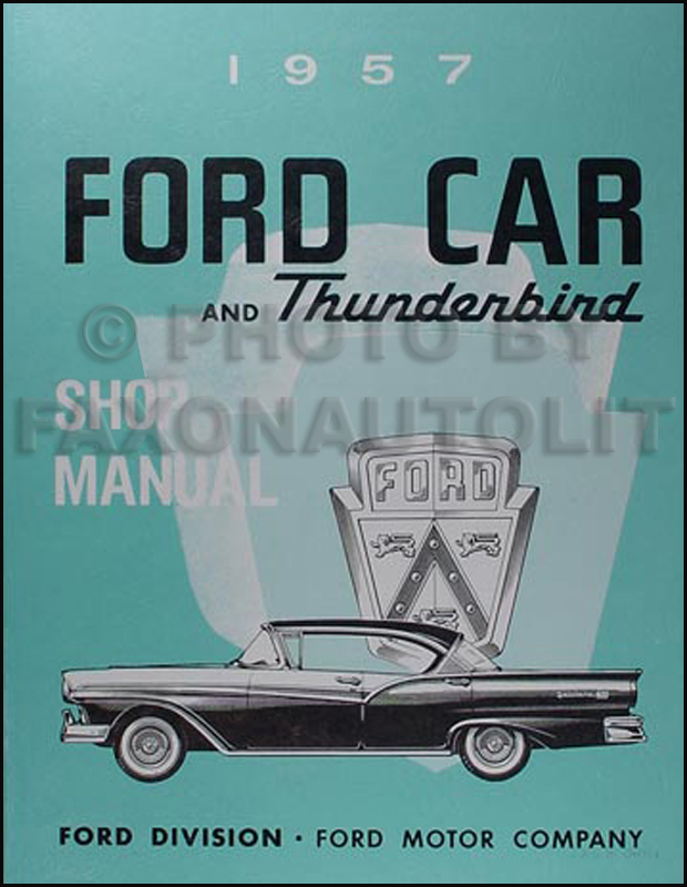 1957 ford car and thunderbird repair shop manual reprint rh faxonautoliterature com Ford 3600 Tractor Manual 1965 Ford Shop Manual
