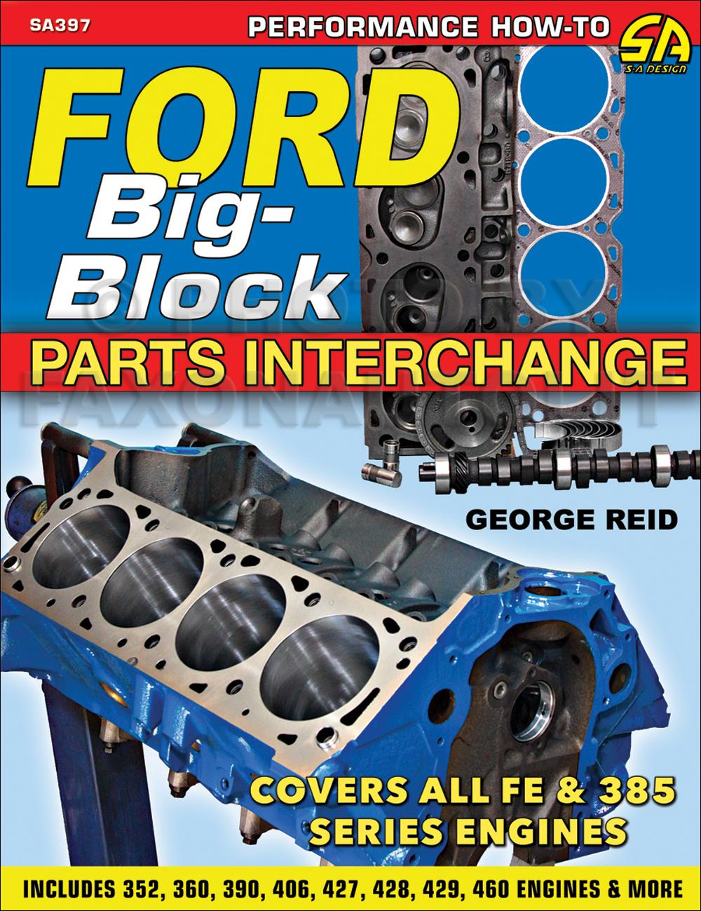 Ford 390 Engine Parts Diagram Reinvent Your Wiring 460 Plug Wire 1958 1979 Big Block Interchange Manual Rh Faxonautoliterature Com 360 Vacuum Firing Order