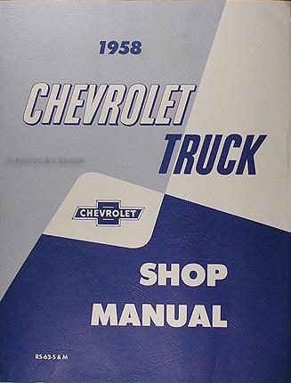 1958 Chevrolet Pickup and Truck Repair Shop Manual Reprint