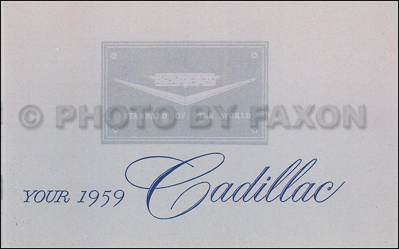 1959 cadillac owner s manual reprint rh faxonautoliterature com cadillac owners manual 2006 cadillac owners manual pdf