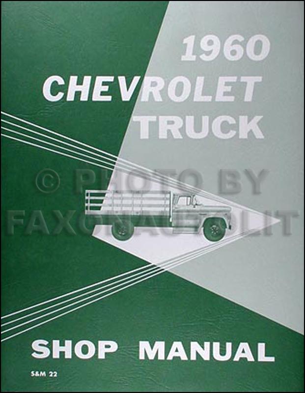 1960 Chevrolet Pickup  U0026 Truck Repair Shop Manual Reprint