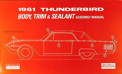1961 Thunderbird Body, Trim & Sealant Reprint Assembly Manual