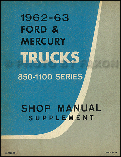 1962 1963 ford mercury 850 1100 heavy truck repair shop manual 1962 1963 ford 850 1100 heavy truck canadian repair manual original supplement publicscrutiny Gallery