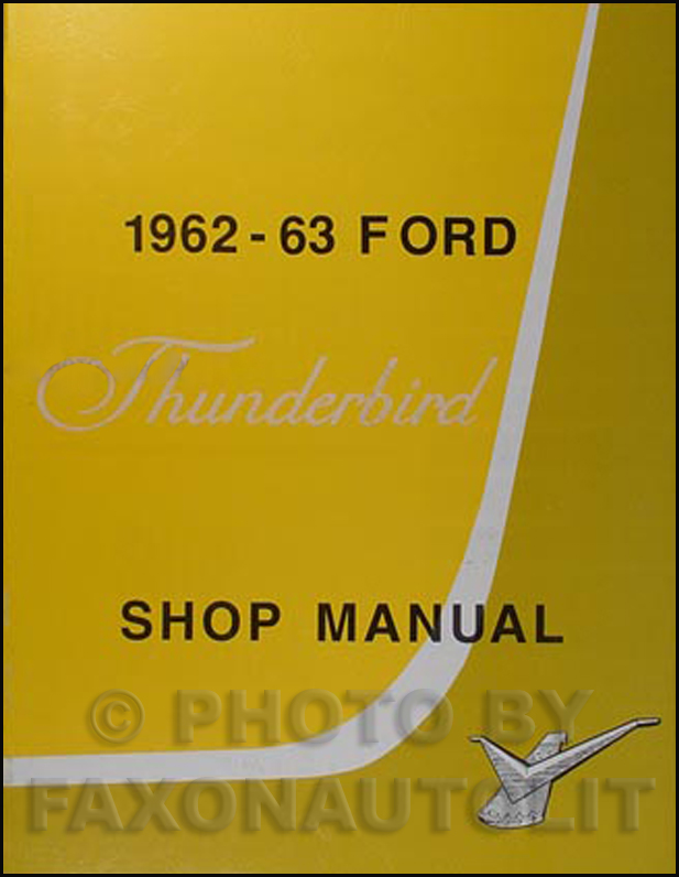 1962 Ford Thunderbird Repair Shop Manual Original  Ford Thunderbird Wiring Diagram on 62 pontiac bonneville wiring diagram, 62 cadillac wiring diagram, 62 ford thunderbird parts, 62 chevy impala wiring diagram, 62 lincoln wiring diagram,