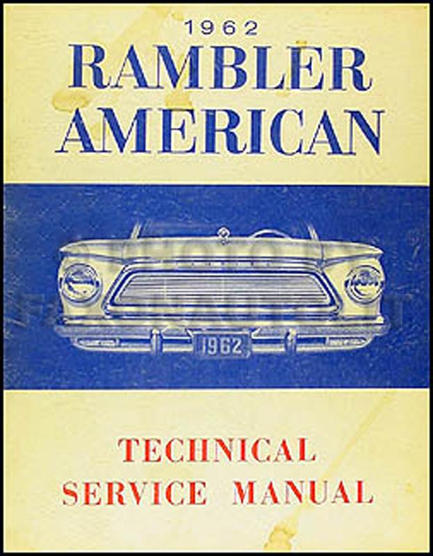 1962 amc rambler american repair shop manual original rh faxonautoliterature com 1960 Rambler Coupe 1960 Rambler Station Wagon