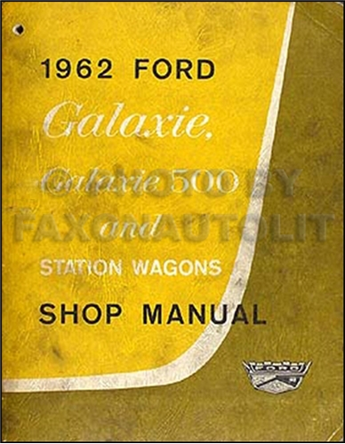 1962 Ford Galaxie Shop Manual Original