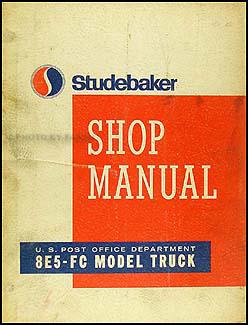 1963 1965 studebaker 8e5 fc postal zip van repair shop manual original1963 1965 studebaker 8e5 fc postal zip van repair manual original