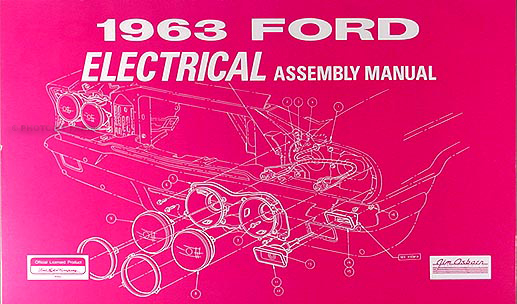 1963 Ford Galaxie  U0026 500 Electrical Assembly Manual Reprint