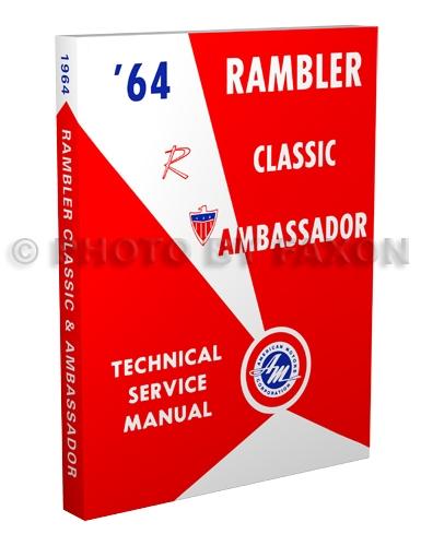 1964 rambler classic and ambassador repair shop manual reprint rh faxonautoliterature com 1964 Rambler Classic 1960 Rambler Classic