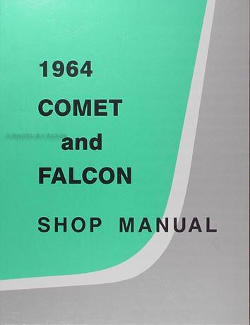 1964 Ford Falcon & Ranchero and Mercury Comet Shop Manual Reprint