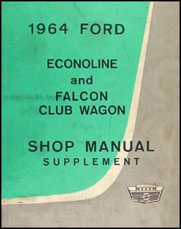 1964 Ford Econoline Van and Falcon Club Wagon Repair Shop Manual Supplement
