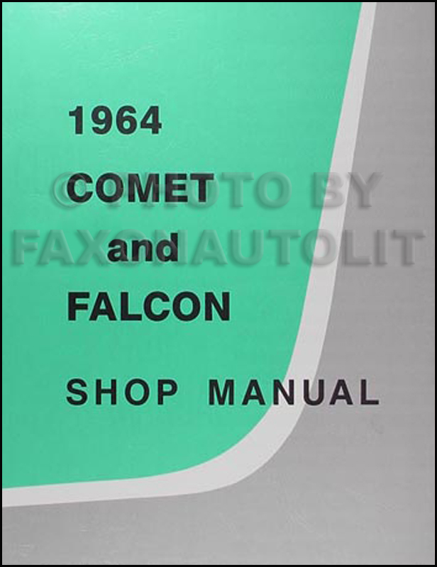 1964 ford falcon ranchero and mercury comet repair shop manual reprint rh faxonautoliterature com 1964 ford falcon ignition switch wiring diagram 1964 ford falcon ranchero wiring diagram