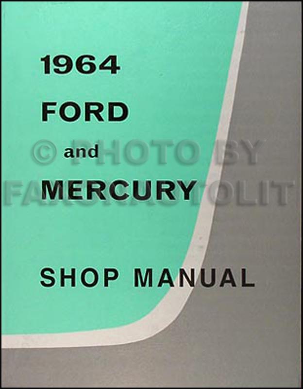 1964 ford galaxie and mercury repair shop manual reprint rh faxonautoliterature com 1965 Ford Falcon 1967 Ford Falcon