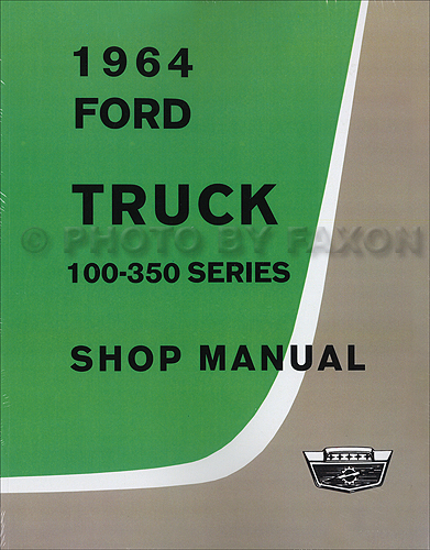 1964 ford f 100 thru f 750 truck wiring diagram manual reprint 1964 ford truck 100 350 series repair shop manual reprint