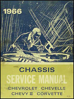 1966 Chevy Repair Shop Manual Original - Impala Caprice Chevelle Malibu El Camino Chevy II Nova Corvette