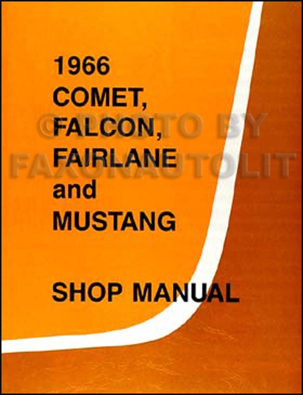 1966 repair shop manual reprint falcon fairlane futura ranchero rh faxonautoliterature com 1966 ford truck shop manual pdf 1966 ford mustang shop manual pdf