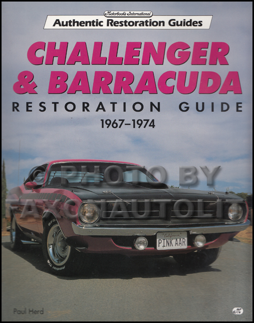 1967-1974 Dodge Challenger & Barracuda Restoration Guide