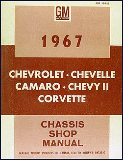 1967 Chevy CANADIAN Shop Manual Impala/SS/Caprice/Chevelle/El Camino/Camaro/Chevy II/Nova/Corvette