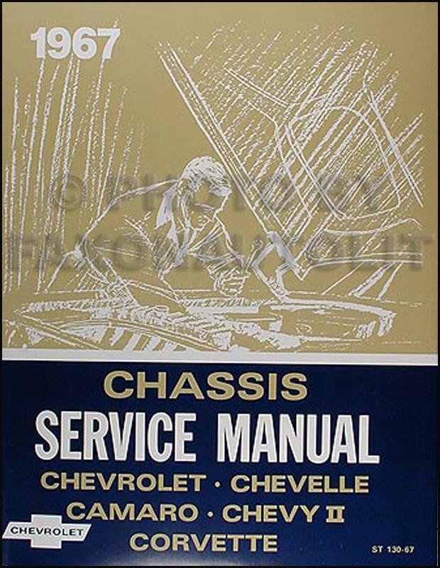 1967 Chevy Shop Manual Reprint - Impala, SS, Caprice Chevelle El Camino Camaro Chevy II Nova Corvette