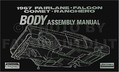 1967 Ford Body Assembly Manual Fairlane Falcon Ranchero Comet Cyclone
