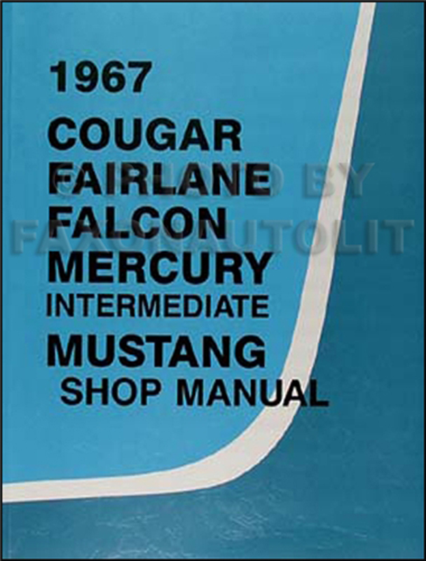 1967FordMustangRRM 1967 repair shop manual mustang fairlane ranchero falcon cougar