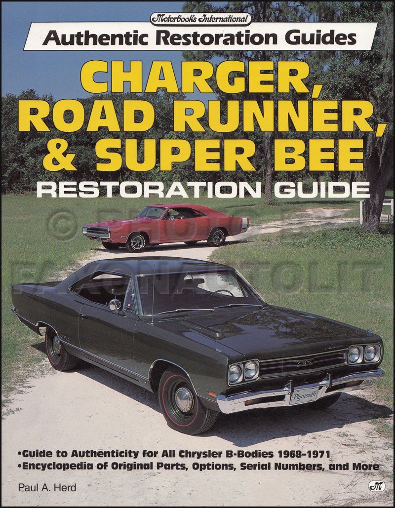 1968-1971 Restoration Guide Charger Coronet Super Bee Satellite Road Runner GTX