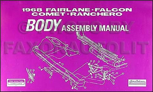 1968 fairlane torino ranchero wiring diagram manual reprint 1968 body assembly manual fairlane torino ranchero falcon comet cyclone