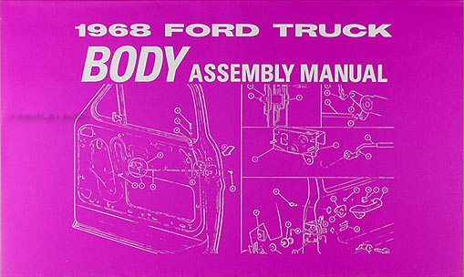 1968 ford pickup truck wiring diagram manual reprint f 100 f 250 f 350 1968 ford pickup truck body assembly manual reprint