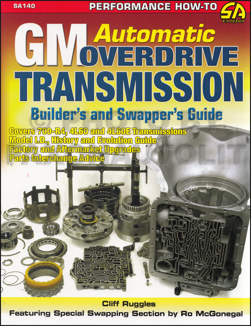 GM Automatic Overdrive Transmission Builder Swapper Guide 700-R4 4L60