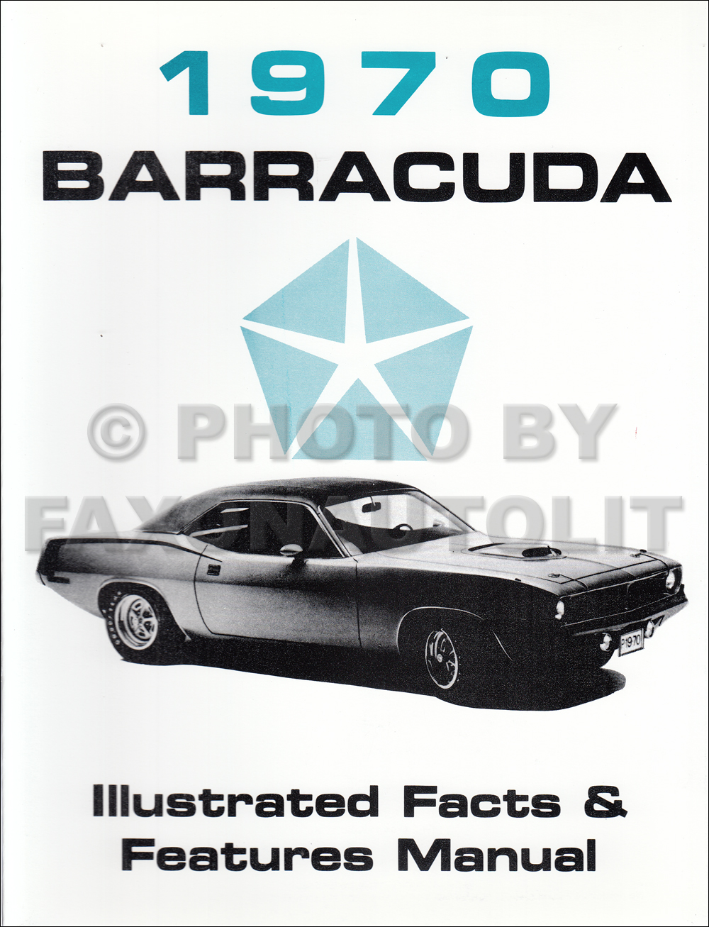 1970 Plymouth Barracuda Illustrated Facts & Features Manual Reprint