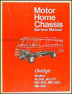 1971 1972 dodge motor home chassis repair shop manual original m 300 rh faxonautoliterature com Dodge Dakota Wiring Manual 2006 Dodge Grand Caravan Service Manual